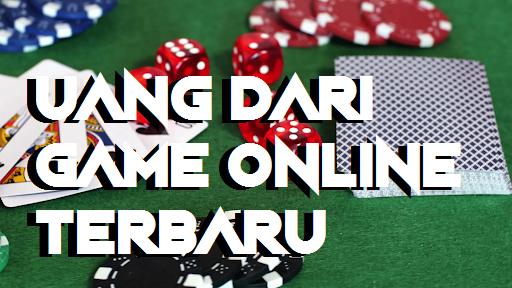 Uang Dari Game Online Terbaru