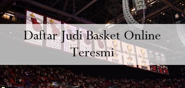 Daftar Judi Basket Online Teresmi